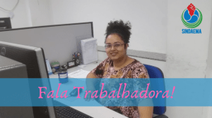 Sindaema-ES:Fala Trabalhadora! Entrevistamos a empregada Cláudia Santos Moreira